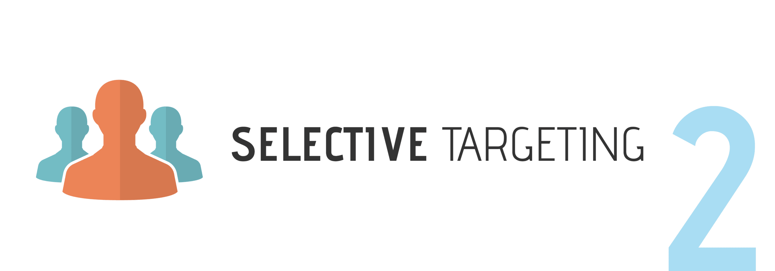 Selective targeting is one of the greatest benefits of digital marketing.