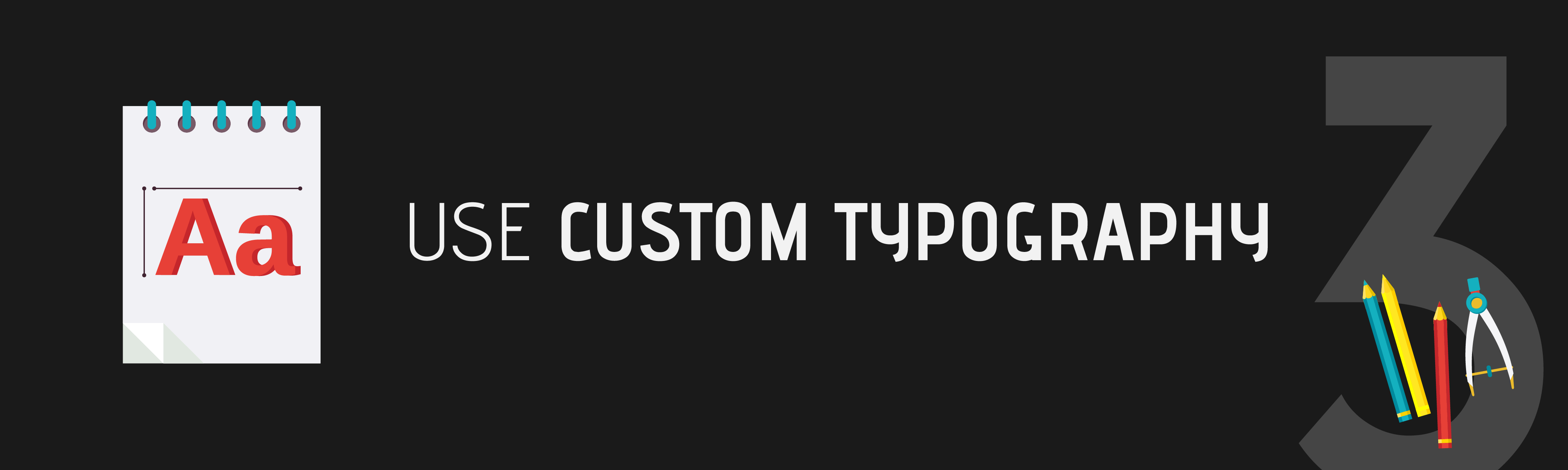 Step 3: Use Custom Typography