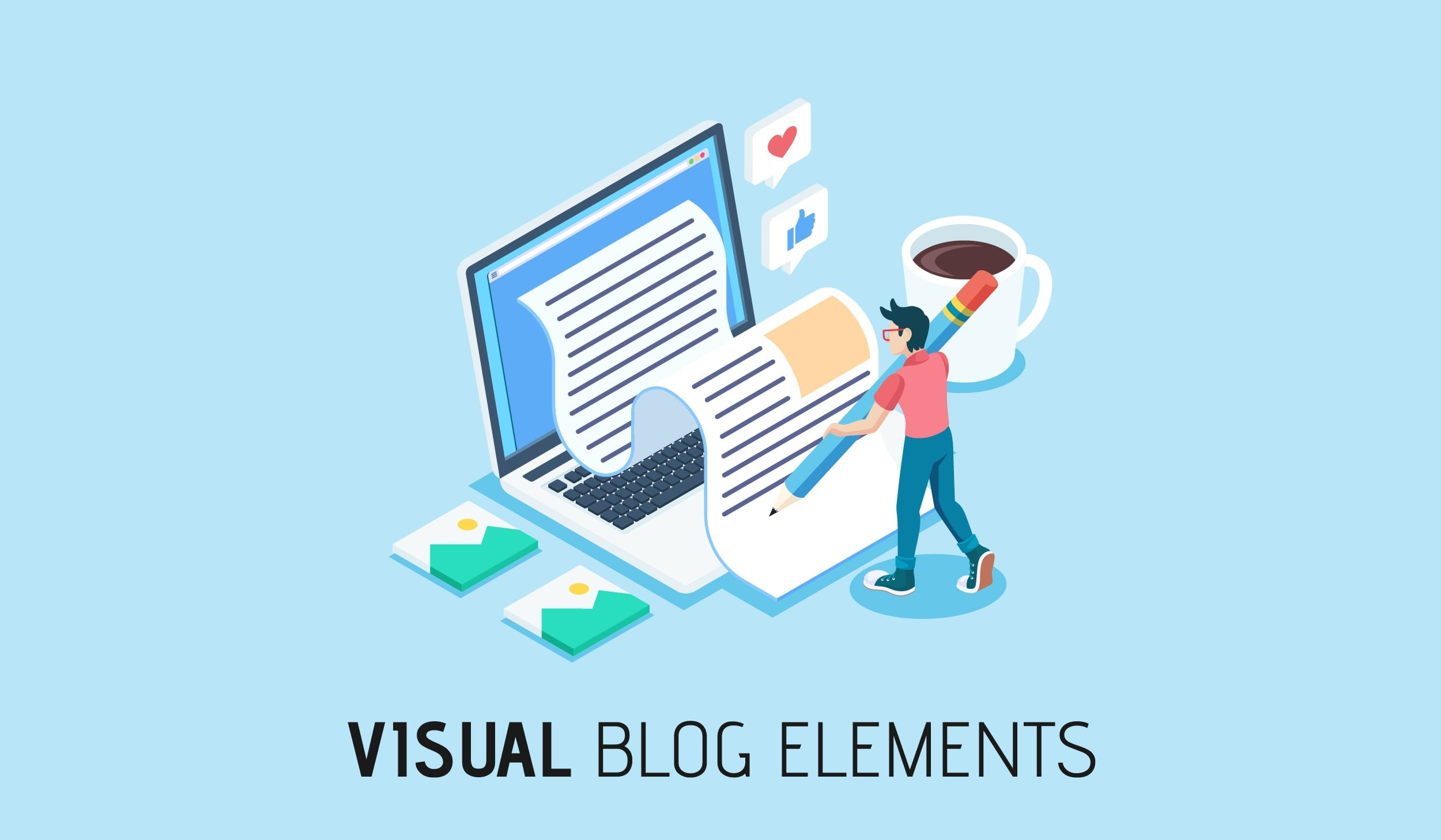 Improving the visual elements of a blog post.