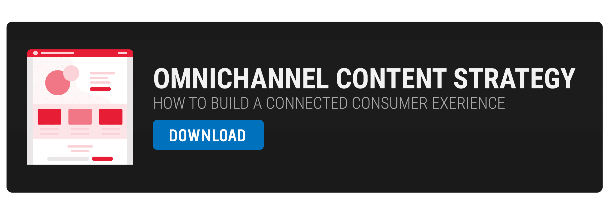 Download The Omnichannel Content Strategy Guide.
